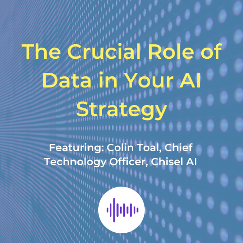 Podcast Crucial Role of Data in Your AI Strategy