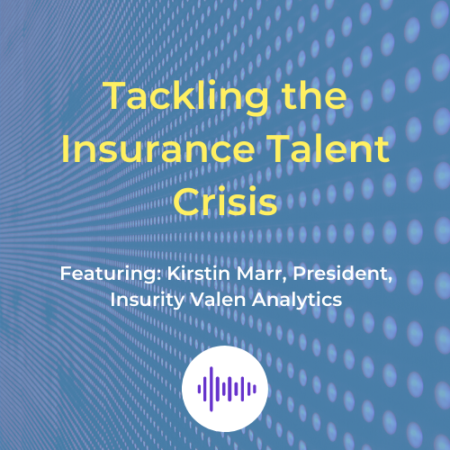 Tackling the Insurance Talent Crisis Podcast