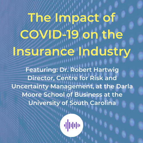 COVID-19 Podcast with Dr. Robert Hartwig