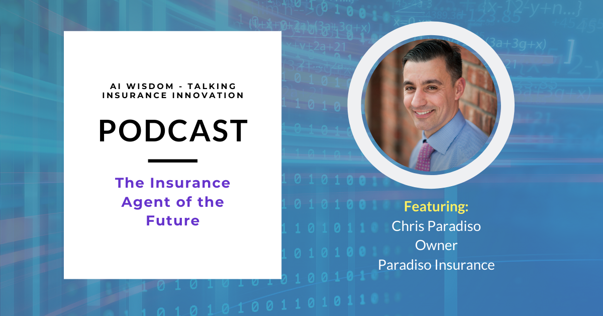 Chris Paradiso, Owner, Paradiso Insurance discusses what it takes to be the insurance agent of the future.
