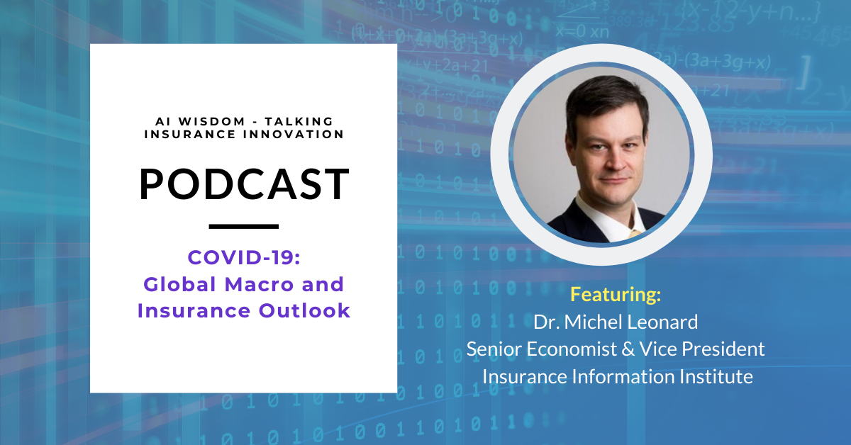 AI Wisdom Ep. 26: COVID-19 – Global Macro and Insurance Outlook with Dr. Michel Leonard