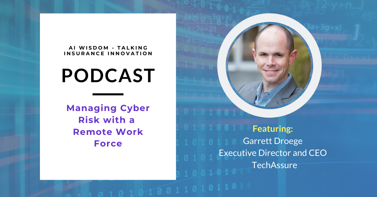 Garrett Droege, Executive Director & CEO, TechAssure discusses the importance of cyber insurance