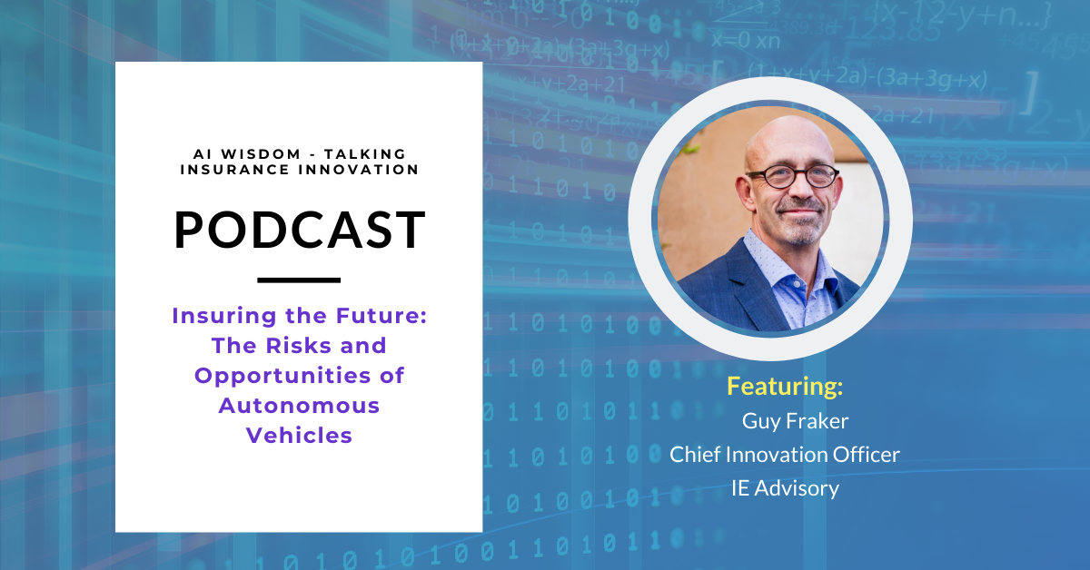 AI Wisdom Ep. 29: The Risks and Opportunities of Autonomous Vehicles with Guy Fraker