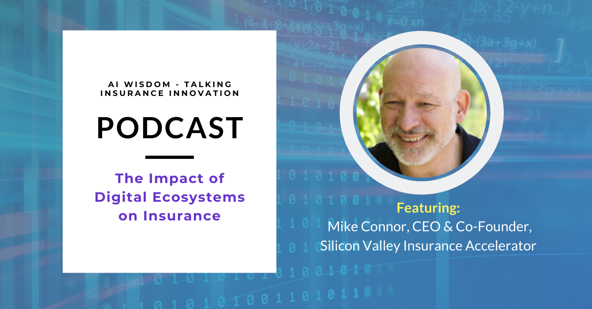 AI Wisdom Ep. 14: The Impact of Digital Ecosystems on Insurance with Mike Connor
