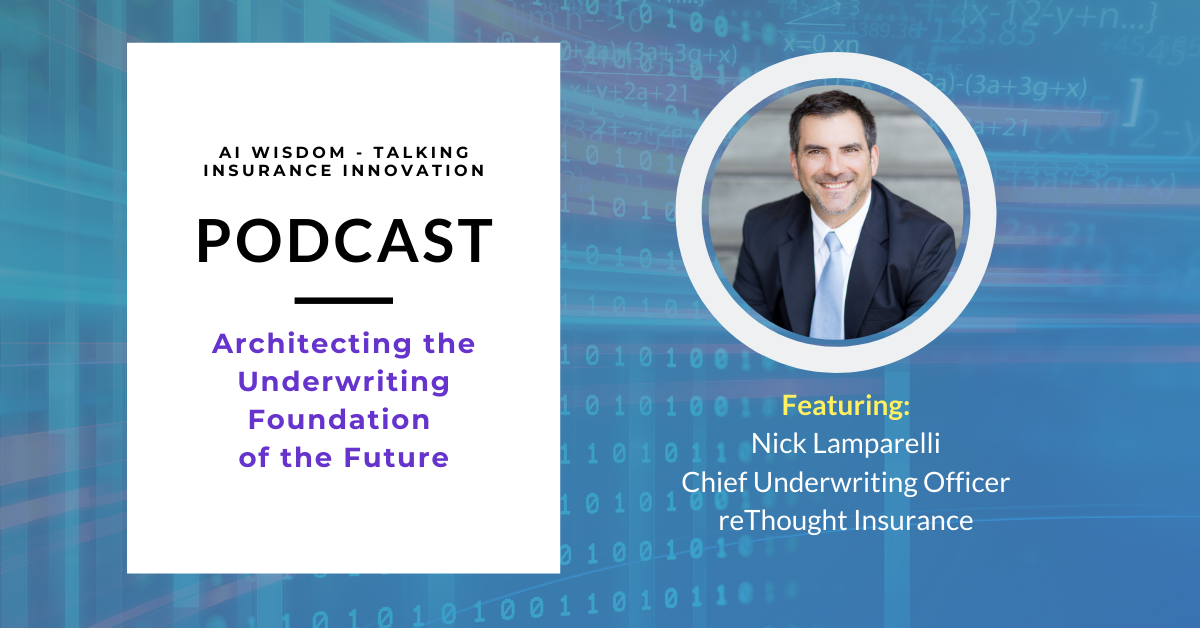 AI Wisdom Ep. 10: Architecting the Underwriting Foundation of the Future with Nick Lamparelli