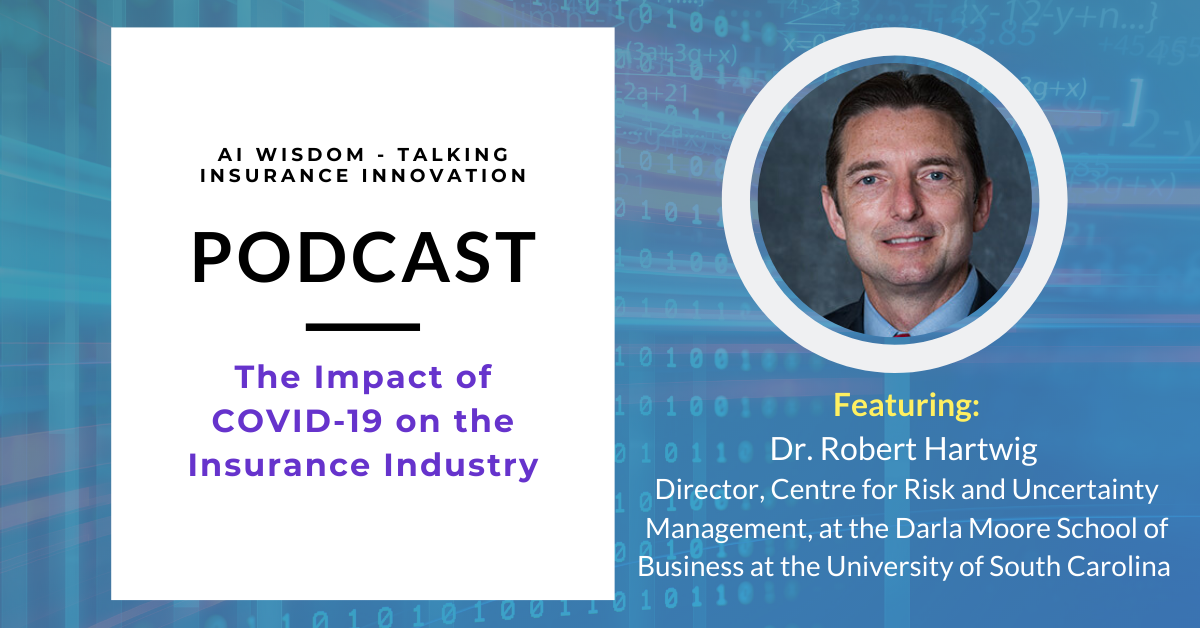 The Impact of COVID-19 on Insurance with Dr. Robert Hartwig