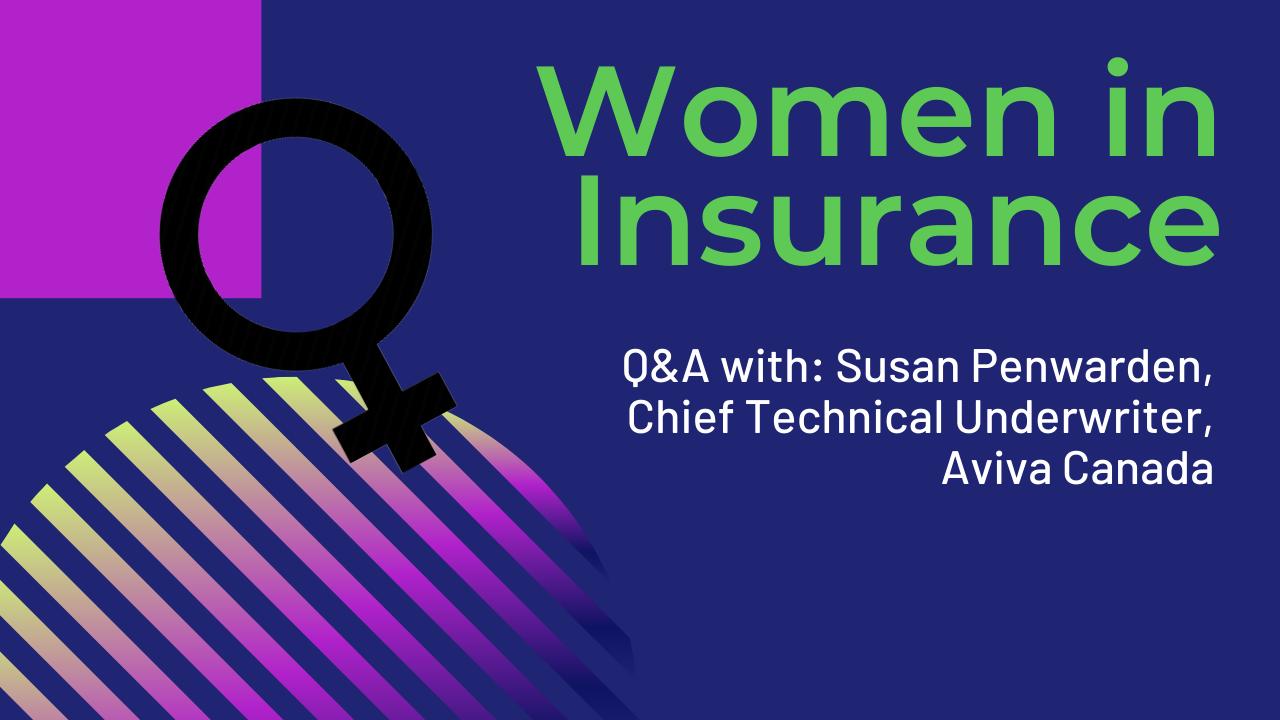 Women in Insurance: Q&A with Susan Penwarden, Chief Technical Underwriter, Aviva Canada