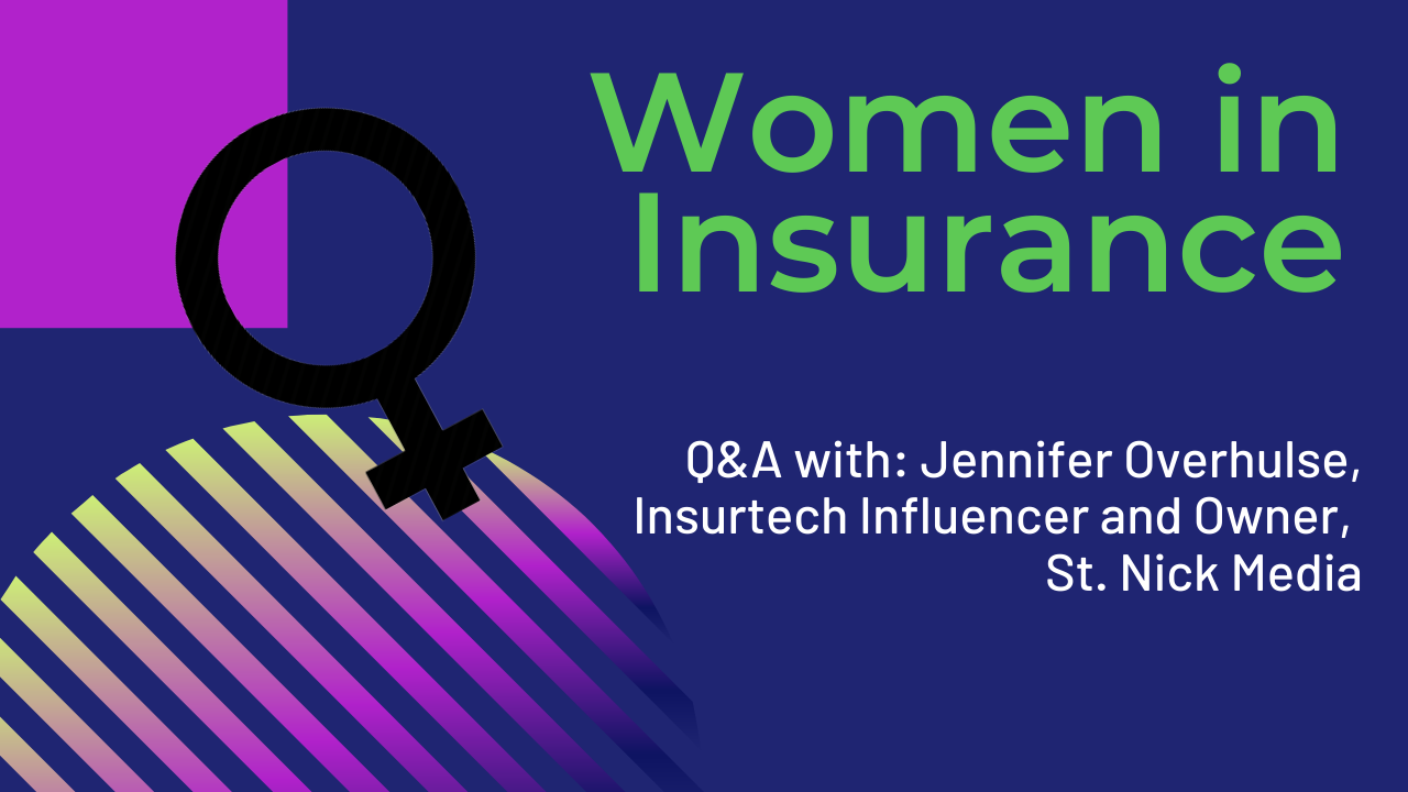 Women in Insurance: Q&A with Jennifer Overhulse, Insurtech Influencer and Owner of St. Nick Media