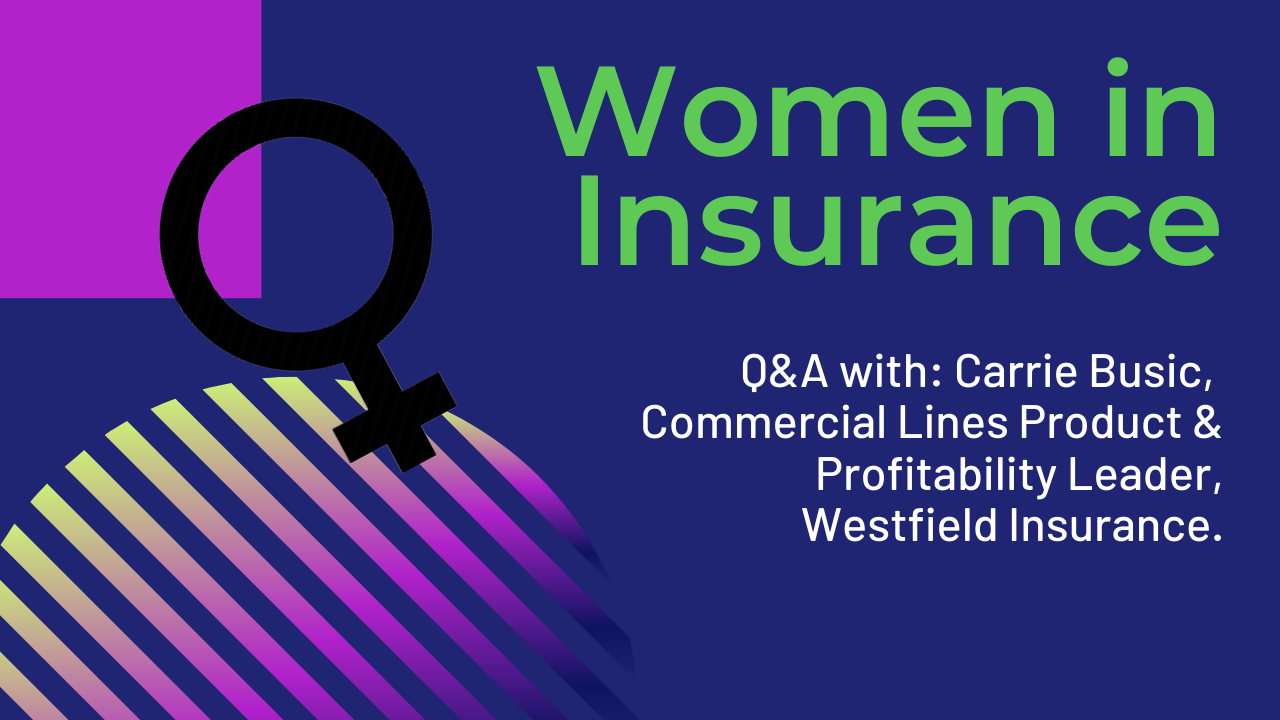 Women in Insurance: Carrie Busic, Commercial Lines Product & Profitability Leader, Westfield Insurance
